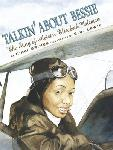 Click here for more information about Talkin' About Bessie: The Story of Aviator Elizabeth Coleman