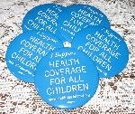 "Click here for more information about 5 Button Pins ""I Support Health Coverage for All Children"""